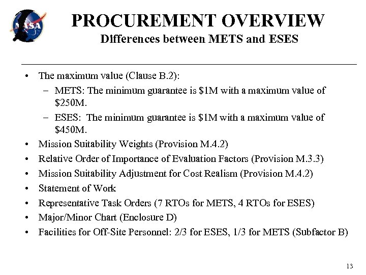 PROCUREMENT OVERVIEW Differences between METS and ESES • The maximum value (Clause B. 2):