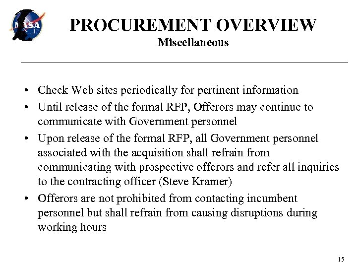 PROCUREMENT OVERVIEW Miscellaneous • Check Web sites periodically for pertinent information • Until release