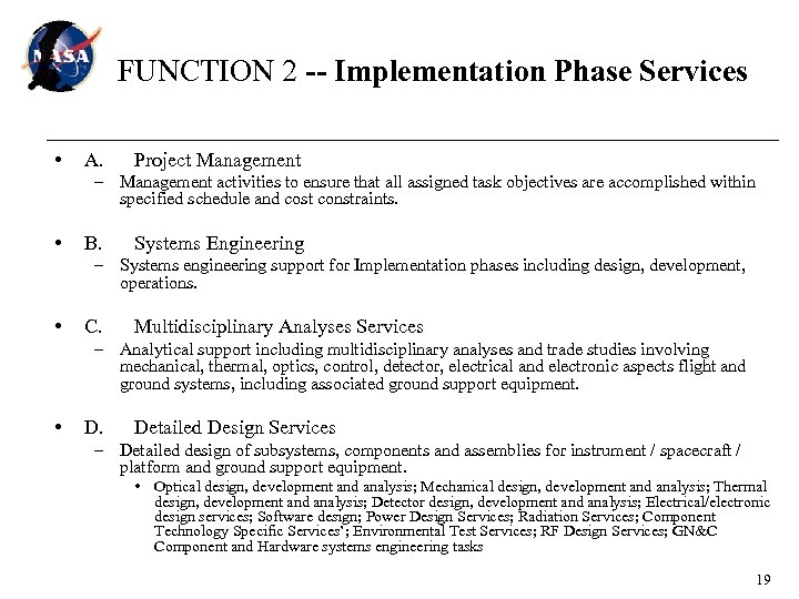 FUNCTION 2 -- Implementation Phase Services • A. Project Management – Management activities to