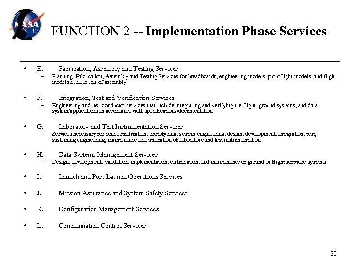 FUNCTION 2 -- Implementation Phase Services • E. – • F. – • G.