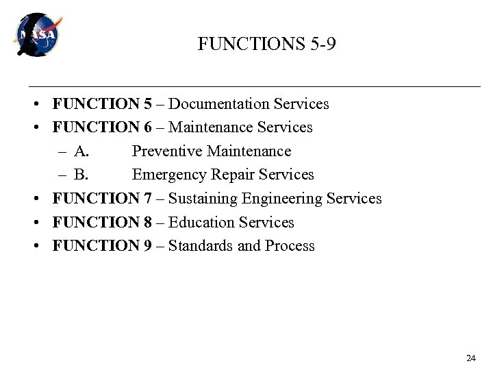 FUNCTIONS 5 -9 • FUNCTION 5 – Documentation Services • FUNCTION 6 – Maintenance