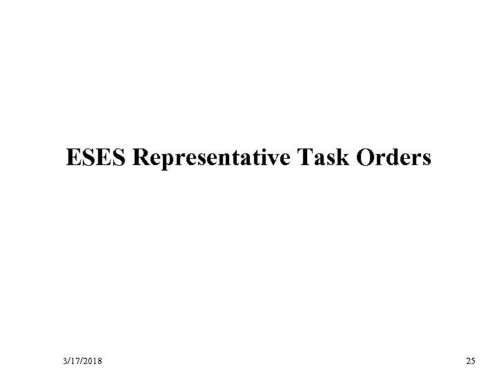D ESES Representative Task Orders R A F T 3/17/2018 25