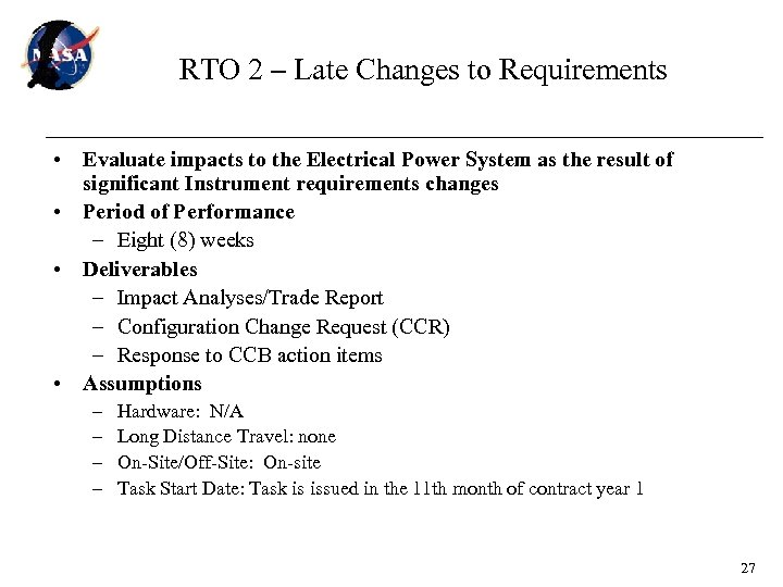 RTO 2 – Late Changes to Requirements • Evaluate impacts to the Electrical Power