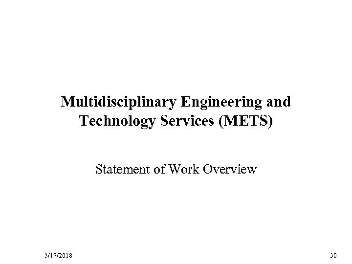 D R Multidisciplinary Engineering and Technology Services (METS) A Statement of Work Overview F