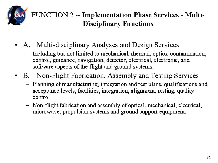 FUNCTION 2 -- Implementation Phase Services - Multi. Disciplinary Functions • A. Multi-disciplinary Analyses