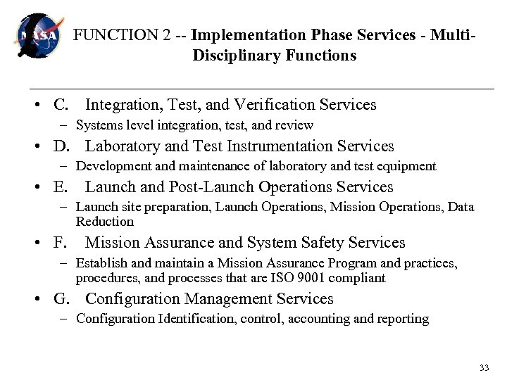 FUNCTION 2 -- Implementation Phase Services - Multi. Disciplinary Functions • C. Integration, Test,
