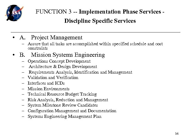FUNCTION 3 -- Implementation Phase Services Discipline Specific Services • A. Project Management –