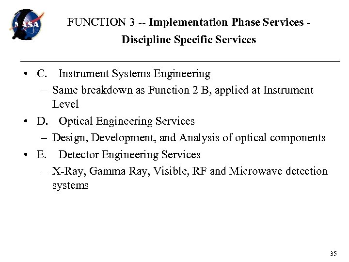FUNCTION 3 -- Implementation Phase Services Discipline Specific Services • C. Instrument Systems Engineering