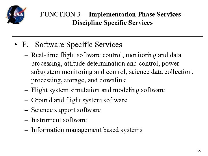 FUNCTION 3 -- Implementation Phase Services Discipline Specific Services • F. Software Specific Services