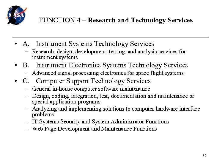 FUNCTION 4 – Research and Technology Services • A. Instrument Systems Technology Services –