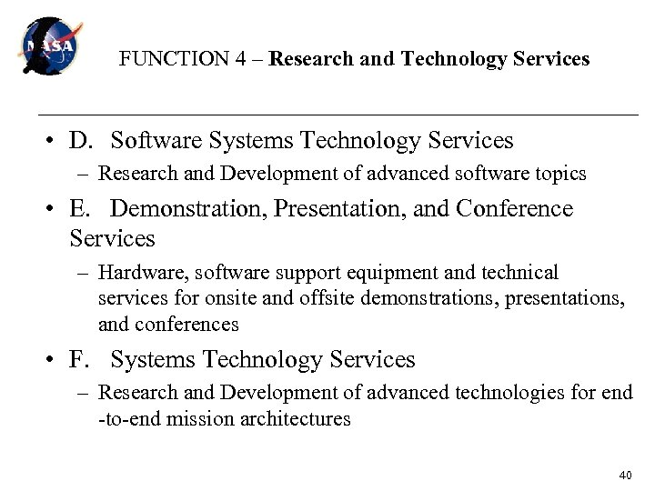 FUNCTION 4 – Research and Technology Services • D. Software Systems Technology Services –
