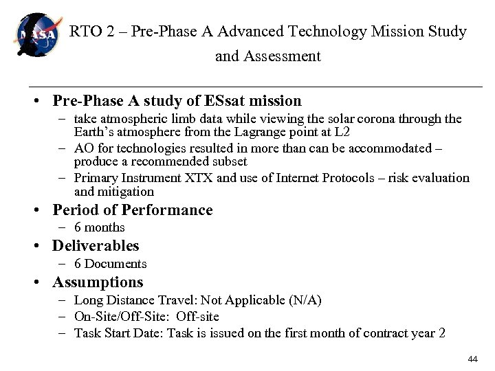 RTO 2 – Pre-Phase A Advanced Technology Mission Study and Assessment • Pre-Phase A