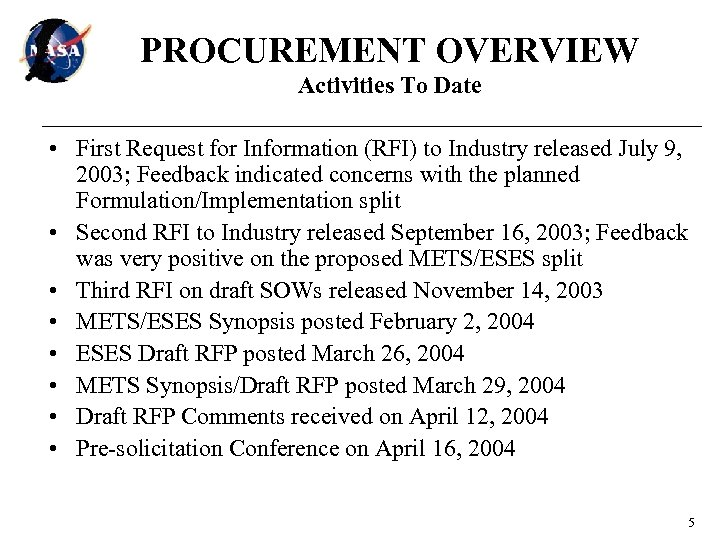 PROCUREMENT OVERVIEW Activities To Date • First Request for Information (RFI) to Industry released
