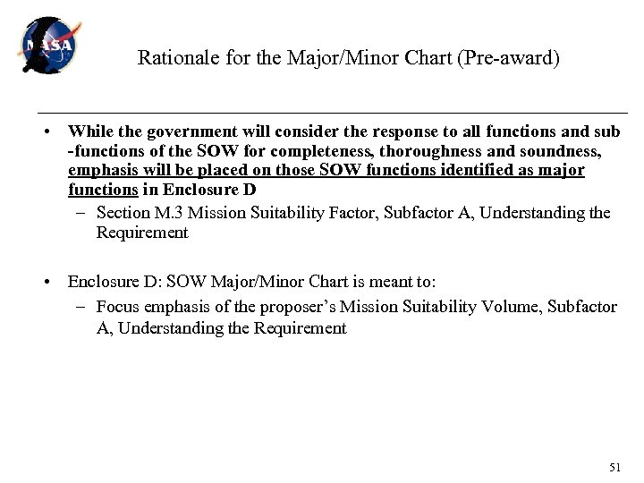 Rationale for the Major/Minor Chart (Pre-award) • While the government will consider the response