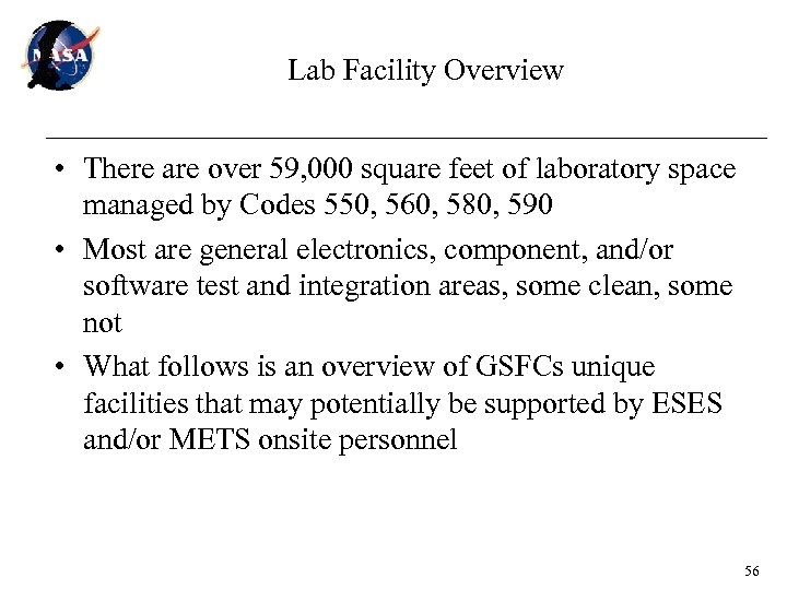 Lab Facility Overview • There are over 59, 000 square feet of laboratory space