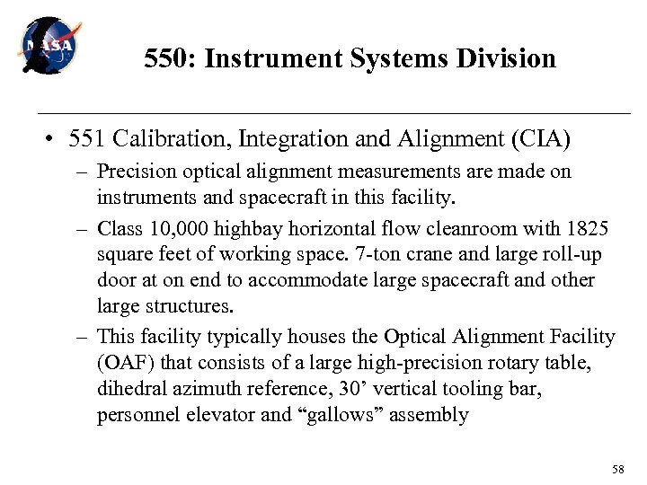 550: Instrument Systems Division • 551 Calibration, Integration and Alignment (CIA) – Precision optical