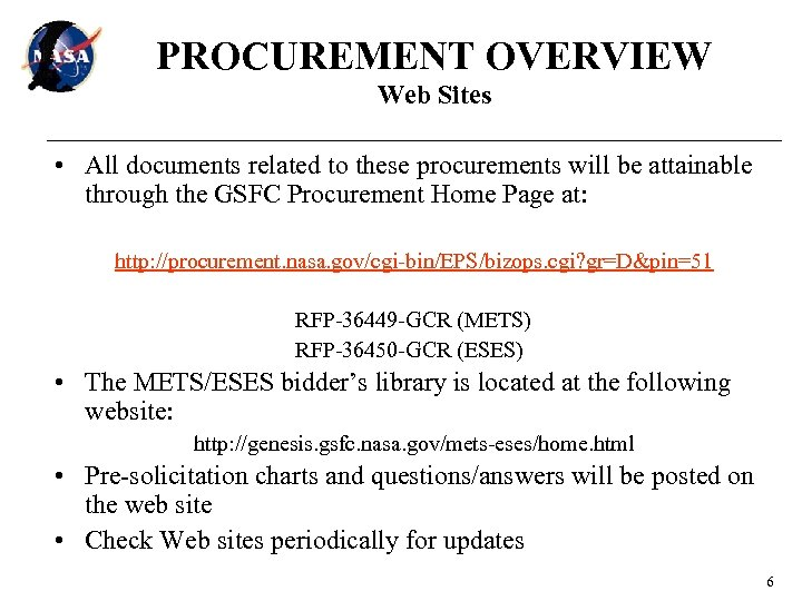 PROCUREMENT OVERVIEW Web Sites • All documents related to these procurements will be attainable