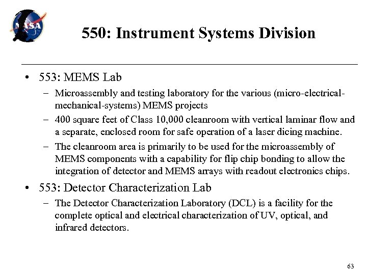 550: Instrument Systems Division • 553: MEMS Lab – Microassembly and testing laboratory for