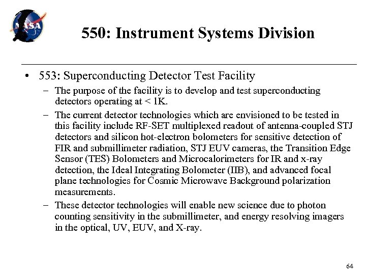 550: Instrument Systems Division • 553: Superconducting Detector Test Facility – The purpose of