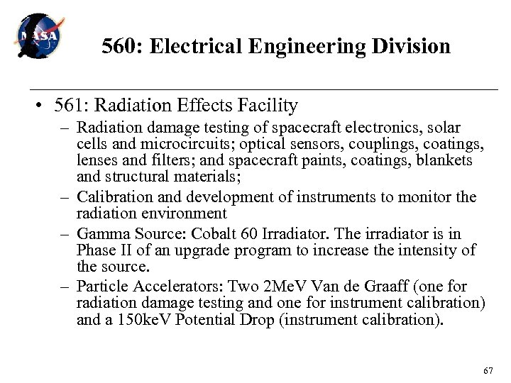 560: Electrical Engineering Division • 561: Radiation Effects Facility – Radiation damage testing of