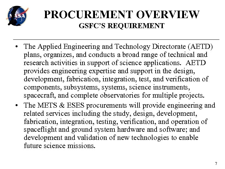 PROCUREMENT OVERVIEW GSFC'S REQUIREMENT • The Applied Engineering and Technology Directorate (AETD) plans, organizes,
