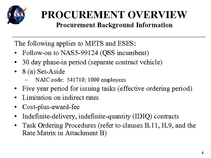 PROCUREMENT OVERVIEW Procurement Background Information The following applies to METS and ESES: • Follow-on