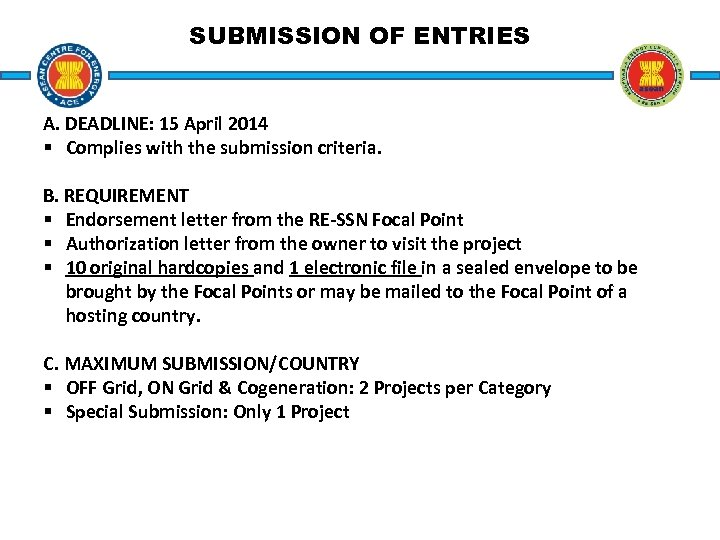 SUBMISSION OF ENTRIES A. DEADLINE: 15 April 2014 § Complies with the submission criteria.