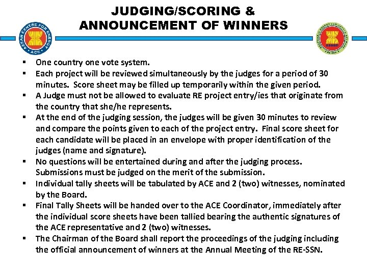 JUDGING/SCORING & ANNOUNCEMENT OF WINNERS § § § § One country one vote system.