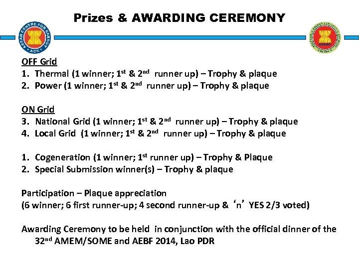 Prizes & AWARDING CEREMONY OFF Grid 1. Thermal (1 winner; 1 st & 2