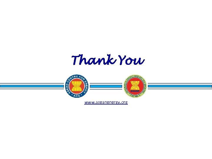 Thank You www. aseanenergy. org