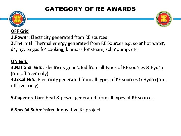 CATEGORY OF RE AWARDS OFF Grid 1. Power: Electricity generated from RE sources 2.