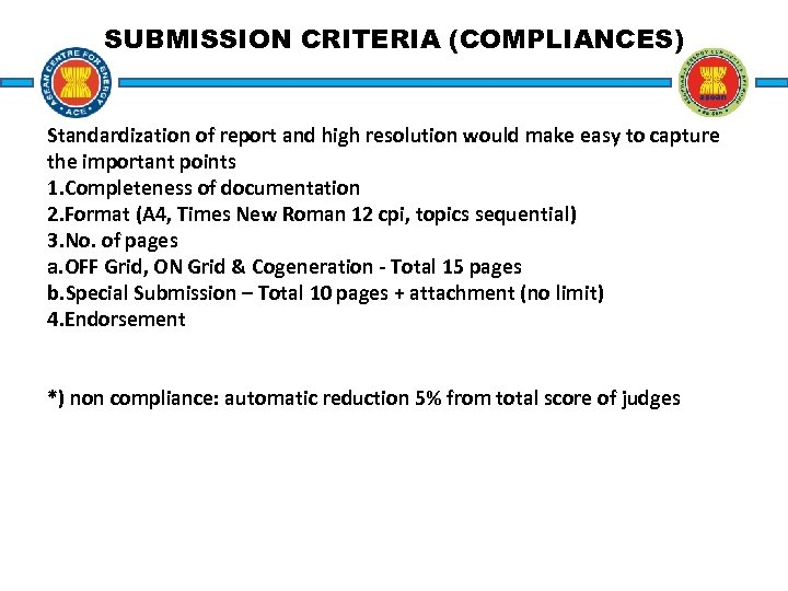 SUBMISSION CRITERIA (COMPLIANCES) Standardization of report and high resolution would make easy to capture