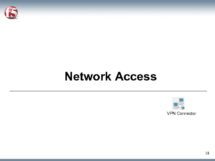 Network Access VPN Connector 18