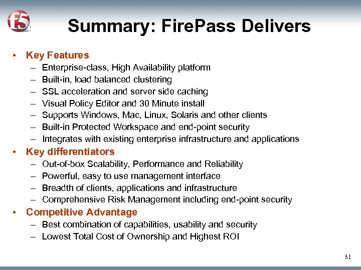 Summary: Fire. Pass Delivers • Key Features – – – – Enterprise-class, High Availability