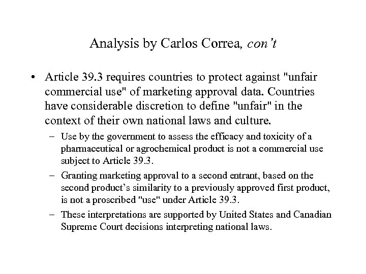 Analysis by Carlos Correa, con't • Article 39. 3 requires countries to protect against