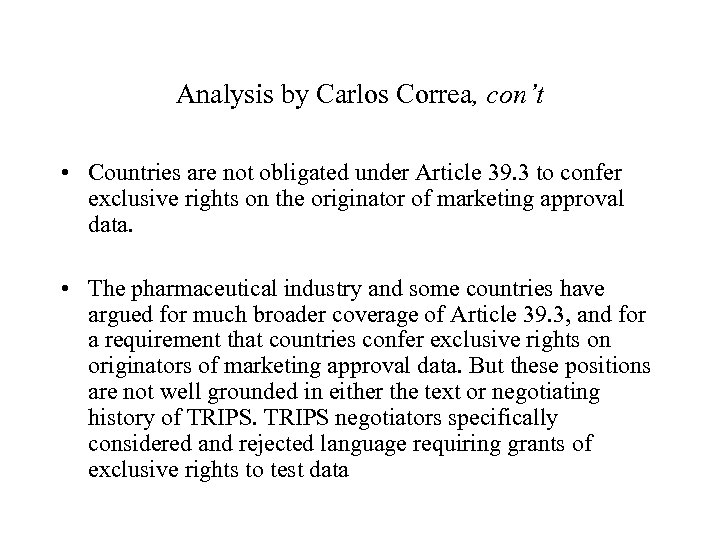 Analysis by Carlos Correa, con't • Countries are not obligated under Article 39. 3