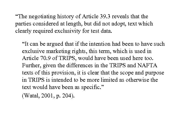"""""""The negotiating history of Article 39. 3 reveals that the parties considered at length,"""