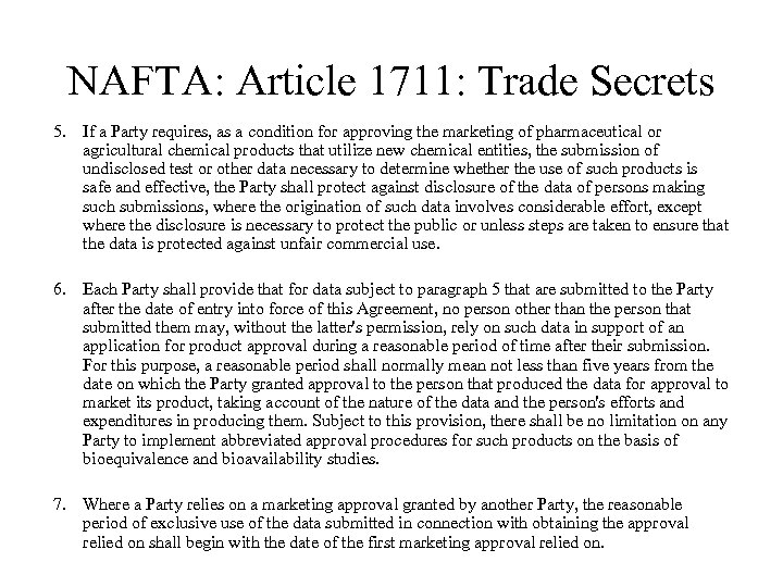 NAFTA: Article 1711: Trade Secrets 5. If a Party requires, as a condition for