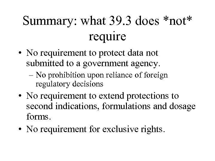 Summary: what 39. 3 does *not* require • No requirement to protect data not