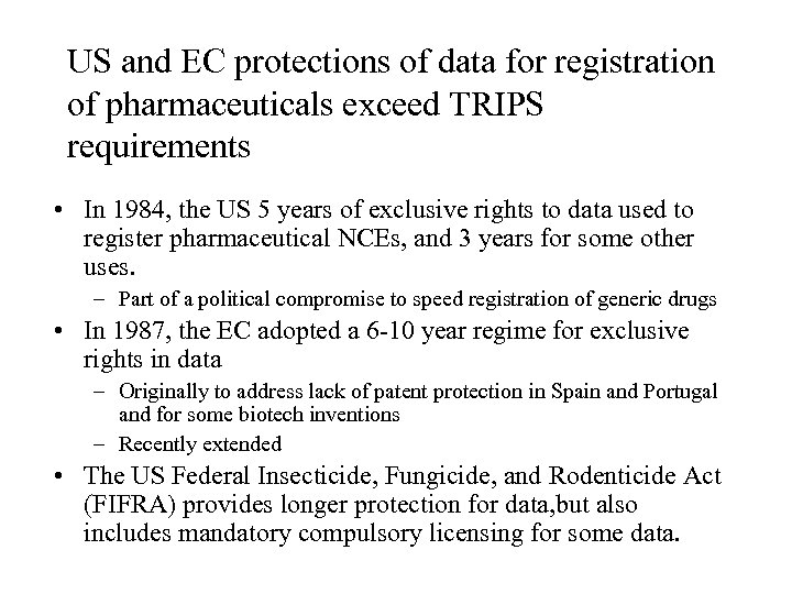 US and EC protections of data for registration of pharmaceuticals exceed TRIPS requirements •