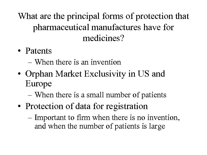 What are the principal forms of protection that pharmaceutical manufactures have for medicines? •