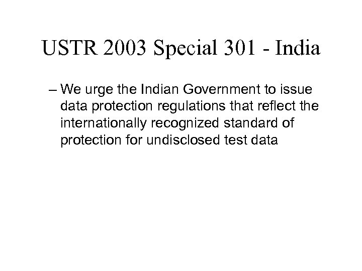 USTR 2003 Special 301 - India – We urge the Indian Government to issue