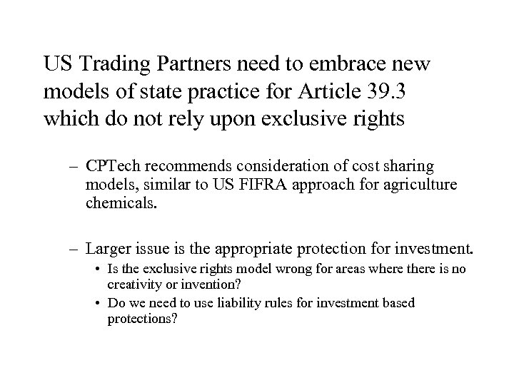 US Trading Partners need to embrace new models of state practice for Article 39.
