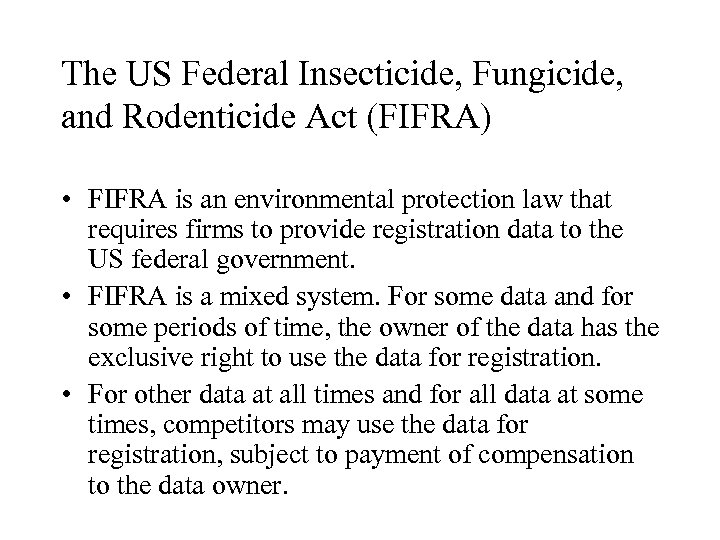 The US Federal Insecticide, Fungicide, and Rodenticide Act (FIFRA) • FIFRA is an environmental