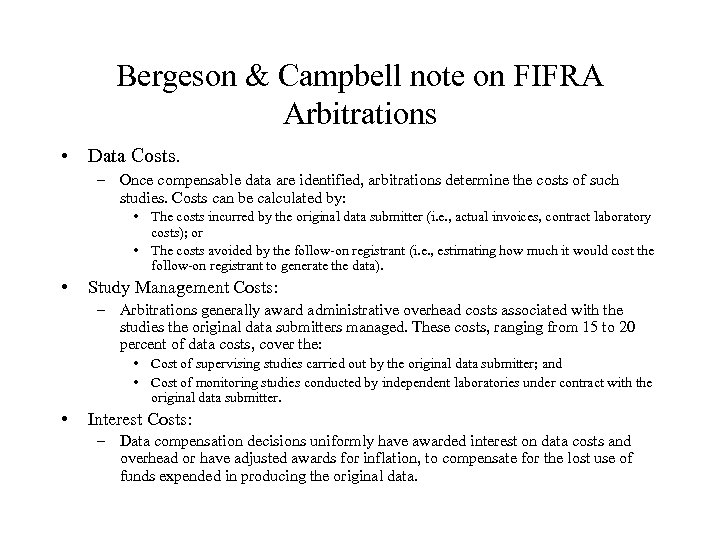 Bergeson & Campbell note on FIFRA Arbitrations • Data Costs. – Once compensable data