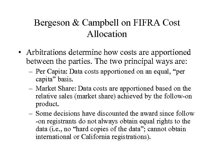 Bergeson & Campbell on FIFRA Cost Allocation • Arbitrations determine how costs are apportioned