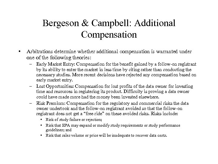Bergeson & Campbell: Additional Compensation • Arbitrations determine whether additional compensation is warranted under