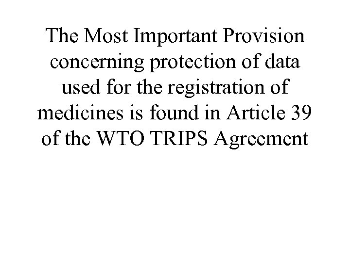 The Most Important Provision concerning protection of data used for the registration of medicines