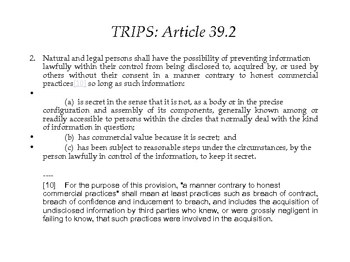 TRIPS: Article 39. 2 2. Natural and legal persons shall have the possibility of