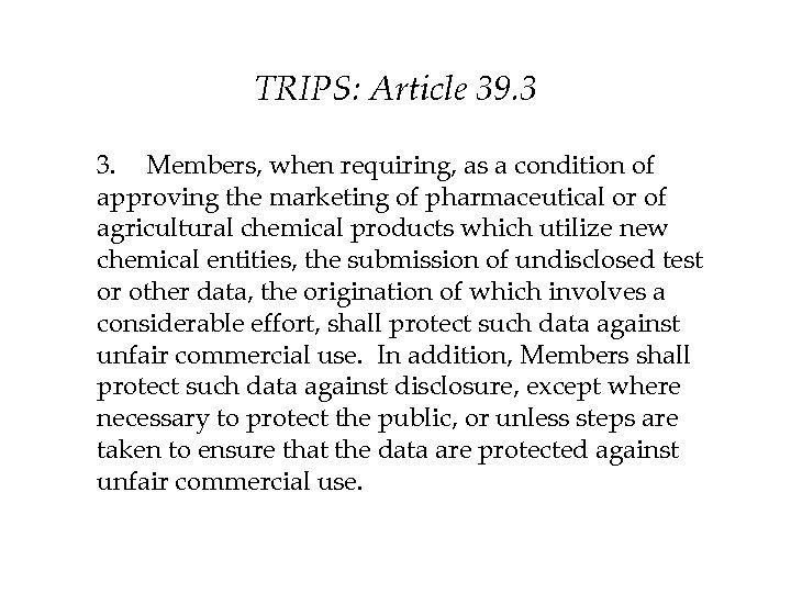 TRIPS: Article 39. 3 3. Members, when requiring, as a condition of approving the